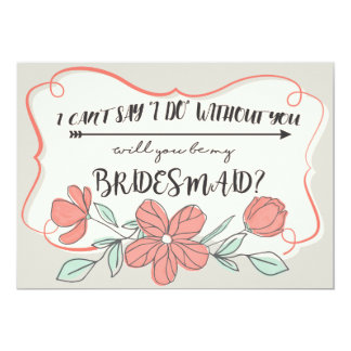 Will you be my Bridesmaid invitation. - Floral Card
