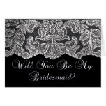 will you be my bridesmaid lace black and white greeting card