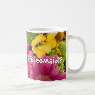 Will you be my Bridesmaid? Classic White Coffee Mug
