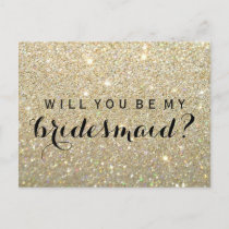 Will You Be My Bridesmaid PC - Gold Glitter Fab Invitation Postcard