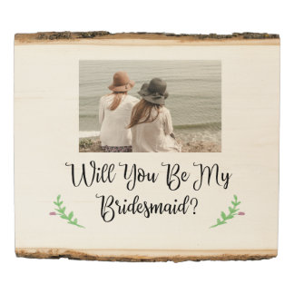Will You Be My Bridesmaid Plaque Wood Panel