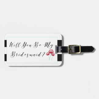 Will You Be My Bridesmaid Proposal Bag Tag