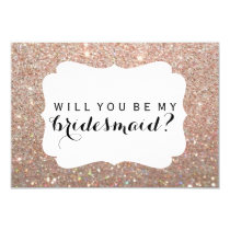 WIll You Be My Bridesmaid - Rose Gold Glitter Fab Invitation