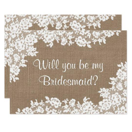 will you be my bridesmaid rustic burlap lace invitation zazzle com