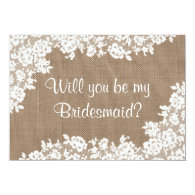 country girl Will You Be My Bridesmaid? Rustic Burlap & Lace 5x7 Paper Invitation Card