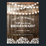 """Will you be my Bridesmaid   Rustic Country Chic Card<br><div class=""""desc"""">Looking at asking someone to be your bridesmaid for your future wedding, then why not choose these rustic country bridesmaid template cards. This personalized invitation will make your friend, sister, cousin, niece, daughter or whoever else you want to be in your wedding that extra special. Rustic wooden oak barrel background,...</div>"""