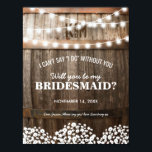 "Will you be my Bridesmaid | Rustic Country Chic Invitation<br><div class=""desc"">Looking at asking someone to be your bridesmaid for your future wedding, then why not choose these rustic country bridesmaid template cards. This personalized invitation will make your friend, sister, cousin, niece, daughter or whoever else you want to be in your wedding that extra special. Rustic wooden oak barrel background,...</div>"