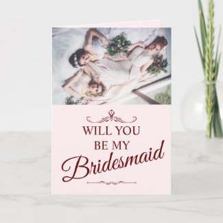 Will you be my bridesmaid? Three lying bridesmaids Holiday Card
