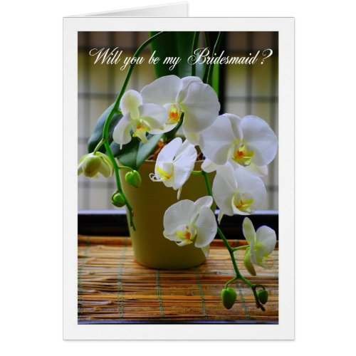 Will You Be My Bridesmaid, White Orchids? Card