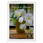 Will You Be My Bridesmaid, White Orchids? Cards