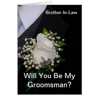 Will You Be My Groomsman Brother In Law Greeting Card