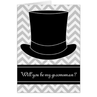 Will you be my groomsman card | Chevron & top hat