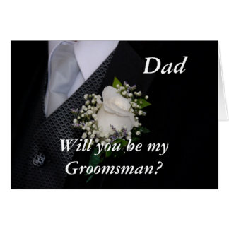 Will You Be My Groomsman Dad Card