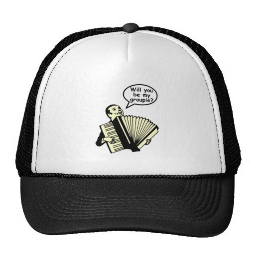 Will you be my groupie? (Accordion) Trucker Hats