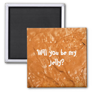 Will you be my Jelly? 2 Inch Square Magnet