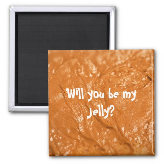 Will you be my Jelly? Magnet