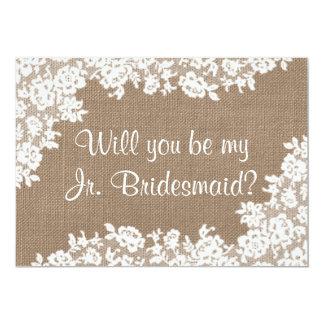 Will You Be My Jr. Bridesmaid Rustic Burlap & Lace Card