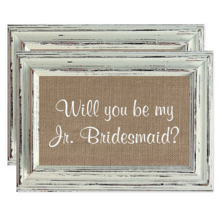 Will You Be My Jr. Bridesmaid - Rustic White Frame Card