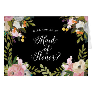Will You Be My Maid of Honor Card Black Floral