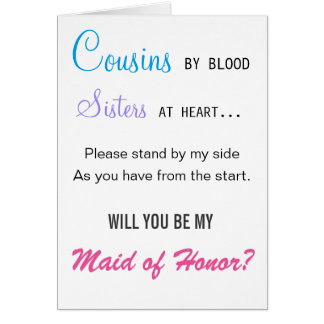 Will you be my Maid of Honor - cousin Card