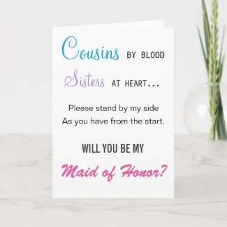 Will you be my Maid of Honor - cousin Invitation