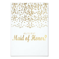 """""""Will You Be My Maid of Honor?"""" Faux Gold Confetti Card"""