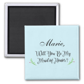 Will You Be My Maid of Honor? Personalized Magnet