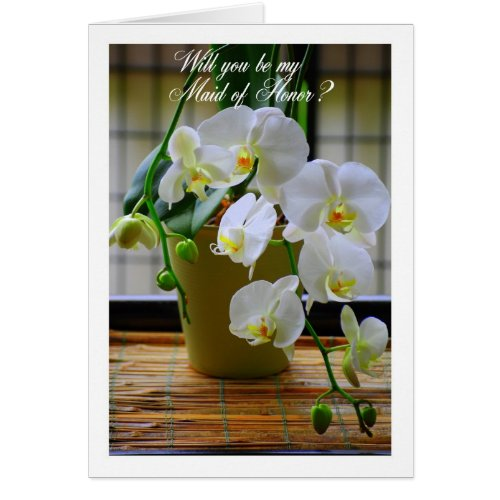 Will You Be My Maid of Honor, White Orchids? Card
