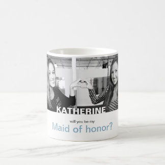 Will You Be My Maid of Honor Your Own Photo Mug