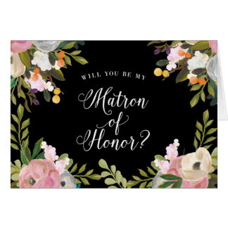 Will You Be My Matron of Honor Card Black Floral