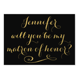 Will You Be My Matron of Honor Gold Calligraphy Card