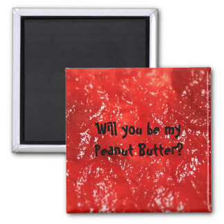 Will you be my Peanut Butter? 2 Inch Square Magnet