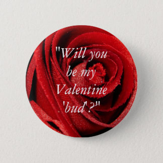 """""""Will you be my Valentine 'bud'?"""" Button"""