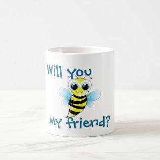 Will you (Bee) my friend -- coffee mug