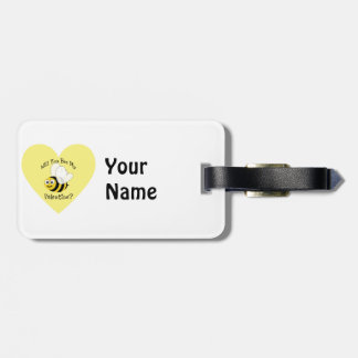 Will You Bee My Valentine? Luggage Tag