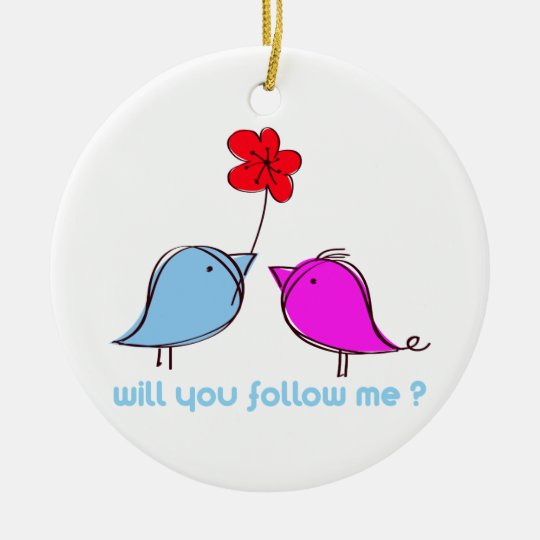 Will you follow me? ceramic ornament