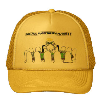 Will YOU make the final table? Hat