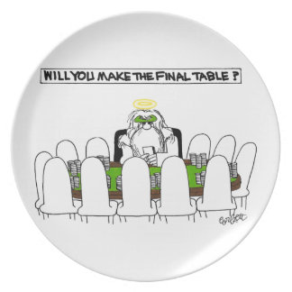 Will YOU make the final table? Melamine Plate