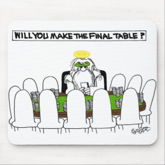 Will YOU make the final table Mousepad