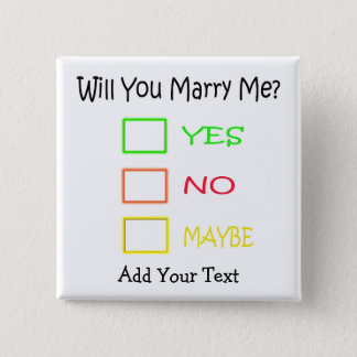 Will You Marry Me by Shirley Taylor Pinback Button