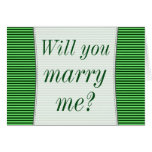 "[ Thumbnail: ""Will You Marry Me?"" + Green Stripes Card ]"