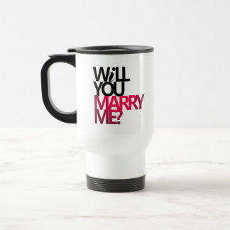 WILL YOU MARRY ME ? TRAVEL MUG