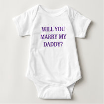 WILL YOU MARRY MY DADDY? - Baby Onsie Baby Bodysuit