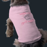 """Will you Marry my Daddy? Tee<br><div class=""""desc"""">&quot;Will you Marry My Daddy?&quot; Pink Text Dog Shirt</div>"""