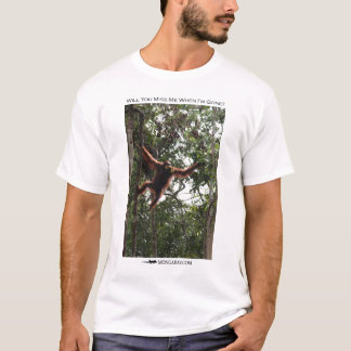 Will you miss me?  Orangutan T-Shirt
