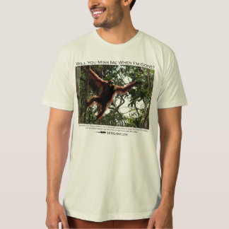 Will you miss me?  Orangutans 2 Tee Shirt