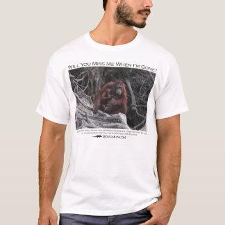 Will you miss me?  Orangutans T-Shirt