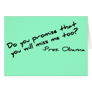 Will you miss Obama in 2012 Card