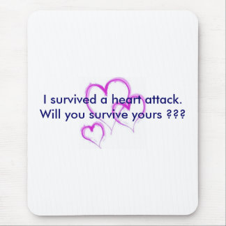 Will you survive your heart attack ??? mouse pad