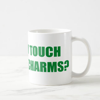 WILL YOU TOUCH MY LUCKY CHARMS MUG